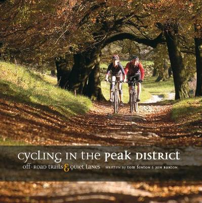 Cycling in the Peak District: Off-road trails and quiet lanes (Paperback)
