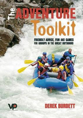 The Adventure Toolkit: Friendly Advice, Fun and Games for Groups in the Great Outdoors (Paperback)
