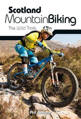 Scotland Mountain Biking: The Wild Trails (Paperback)