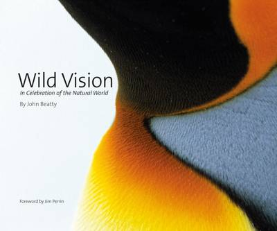 Wild Vision: In Celebration of the Natural World (Hardback)