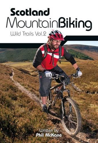 Scotland Mountain Biking: Wild Trails Vol.2 (Paperback)