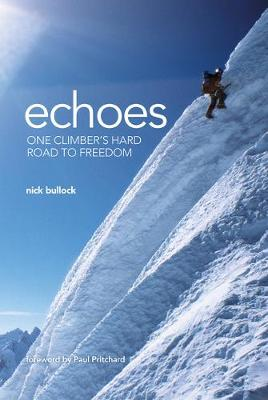 Echoes: One Climber's Hard Road to Freedom (Hardback)