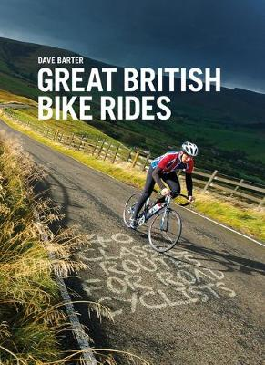Great British Bike Rides: 40 Classic Routes for Road Cyclists (Paperback)
