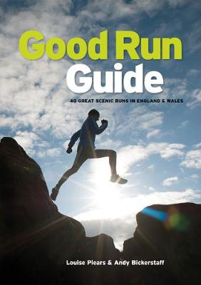 Good Run Guide: 40 Great Scenic Runs in England & Wales (Paperback)