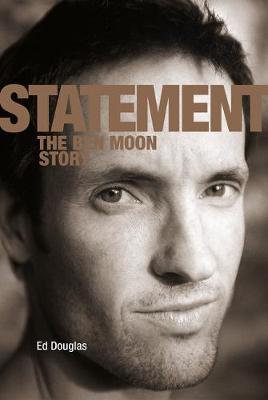 Statement: The Ben Moon Story (Hardback)