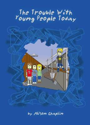 The Trouble with Young People Today (Paperback)