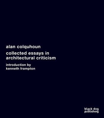 Collected Essays in Architectural Criticism (Hardback)