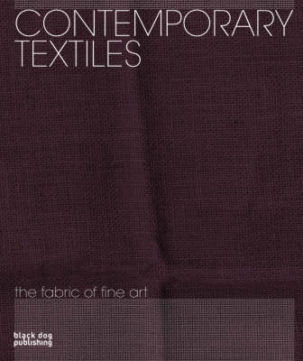 Contemporary Textiles: The Fabric of Fine Art (Paperback)