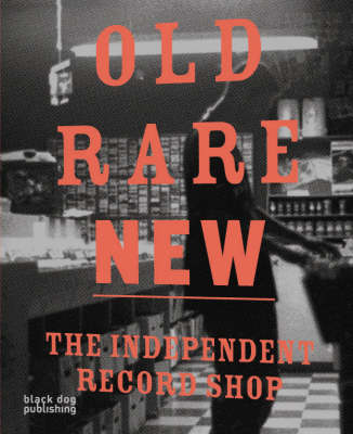 Old Rare New: The Independent Record Shop (Paperback)