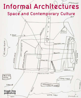 Informal Architecture: Space and Contemporary Culture (Hardback)
