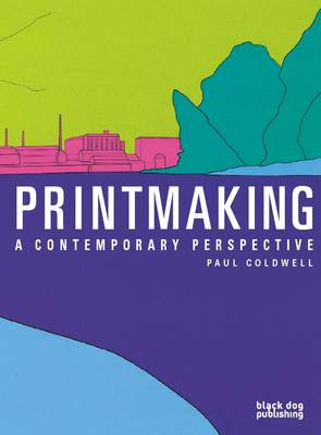 Printmaking: A Contemporary Perspective (Paperback)