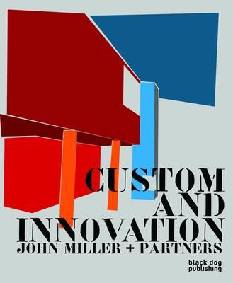 Custom and Innovation: John Miller and Partners (Hardback)