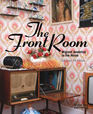 The Front Room: Migrant Aesthetics in the Home (Paperback)