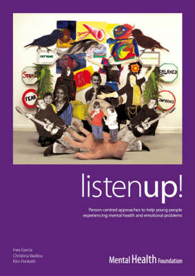 Listen Up!: Person-centred Approaches to Help Young People Experiencing Mental Health and Emotional Problems (Paperback)