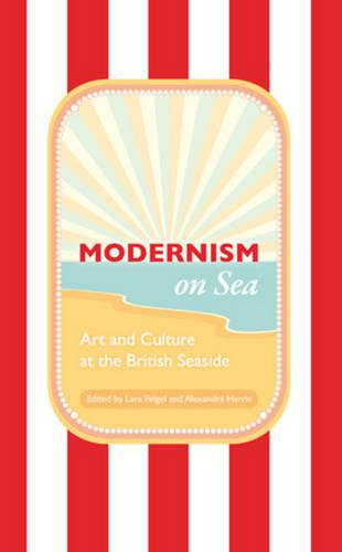 Modernism on Sea: Art and Culture at the British Seaside - Peter Lang Ltd. 2 (Hardback)
