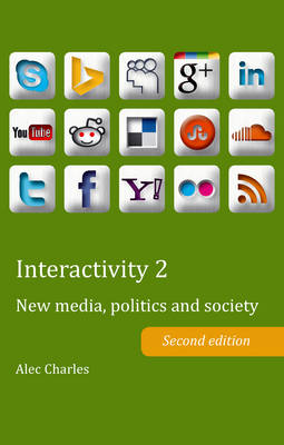 Interactivity 2: New media, politics and society- Second edition - Peter Lang Ltd. 6 (Paperback)
