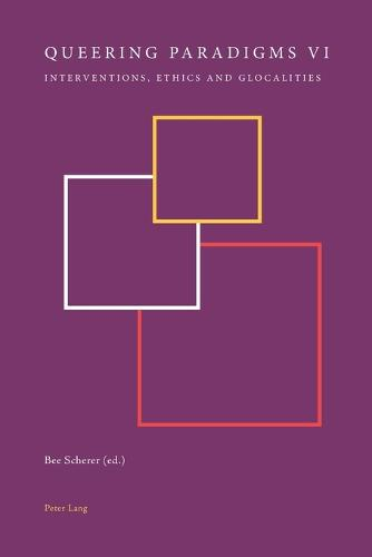Queering Paradigms VI: Interventions, Ethics and Glocalities - Queering Paradigms 7 (Paperback)