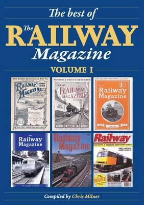 The Best of the Railway Magazine: v. 1