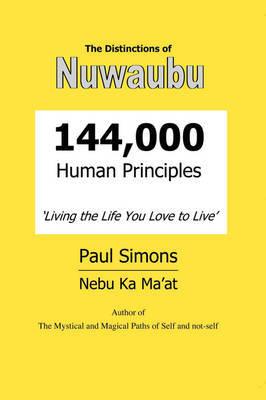 Distinctions of Nuwaubu: 144,000 Human Principles - Living the Life You Love to Live (Paperback)