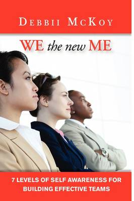 We the New Me, 7 Levels of Self Awareness for Building Effective Teams (Paperback)