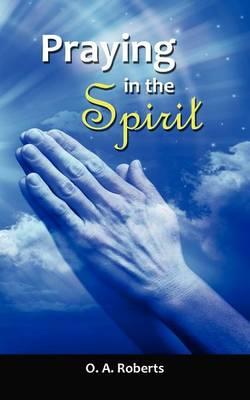Praying in the Spirit (Paperback)