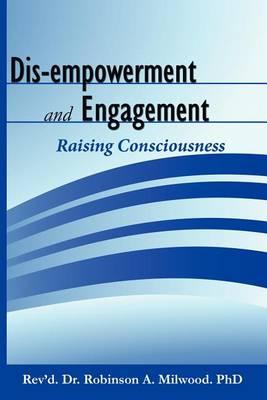 Dis-empowerment and Engagement: Raising Consciousness (Paperback)