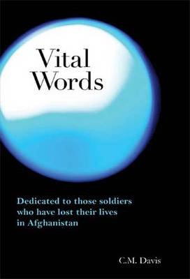 Vital Words: Dedicated to Those Soldiers Who Have Lost Their Lives in Afghanistan (Paperback)
