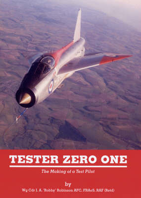 Tester Zero One: The Making of a Test Pilot (Hardback)