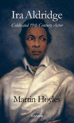Ira Aldridge: Celebrated 19th Century Actor (Paperback)