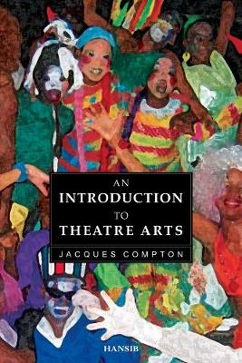 An Introduction To The Theatre Arts (Paperback)