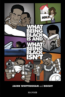 What Being Black Is And What Being Black Isn't (Paperback)