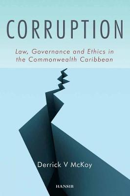 Corruption: Law, Governance and Ethics in the Commonwealth Caribbean (Paperback)