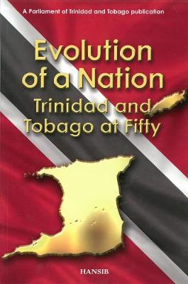 Evolution Of A Nation: Trinidad and Tobago at Fifty (Paperback)
