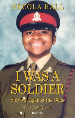 I Was A Soldier: Survival Against the Odds (Paperback)