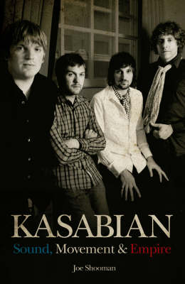 Kasabian: Sound, Movement and Empire (Paperback)