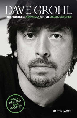 Dave Grohl: Foo Fighters, Nirvana and Other Misadventures (Paperback)