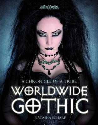Worldwide Gothic: A Chronicle of a Tribe (Paperback)