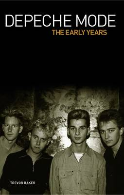 Depeche Mode - The Early Years (Paperback)