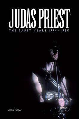 Judas Priest: The Early Years 1974 - 1980 (Paperback)