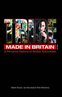 Tribe Made in Britain: A Personal History of British Subculture (Paperback)