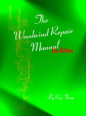 The Woodwind Repair Manual (Paperback)