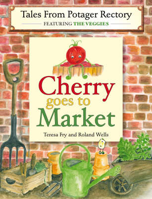 Cherry Goes to Market - Tales from Potager Rectory No. 1 (Paperback)