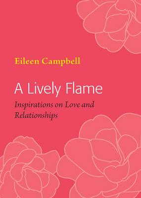 A Lively Flame: Inspirations on Love and Relationships (Paperback)
