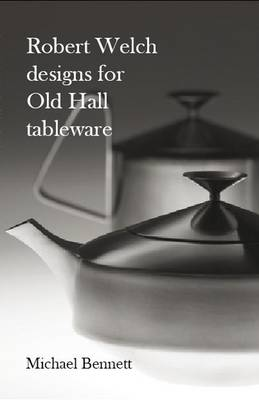 Robert Welch Designs for Old Hall Tableware (Paperback)
