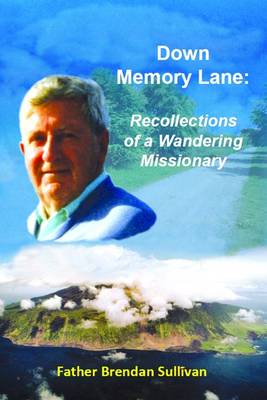 Down Memory Lane: Recollections of a Wandering Missionary (Paperback)