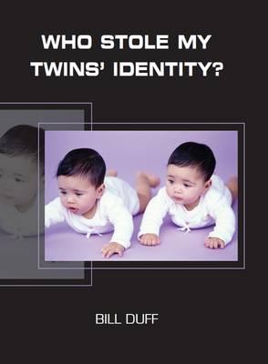 Who Stole My Twins' Identity? (Paperback)