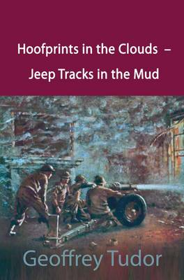Hoofprints in the Clouds - Jeep Tracks in the Mud (Paperback)