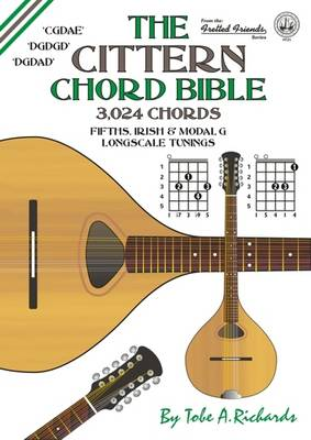 The Cittern Chord Bible: Fifths, Irish and Modal G Longscale Tunings 3, 024 Chords (Paperback)
