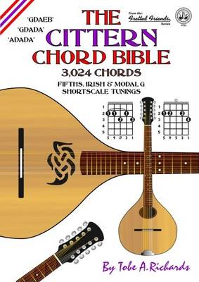 The Cittern Chord Bible: Fifths, Irish and Modal D Shortscale Tunings - Fretted Friends v. 25 (Spiral bound)