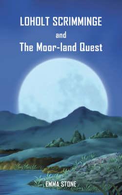 Loholt Scrimminge and the Moor-land Quest (Paperback)